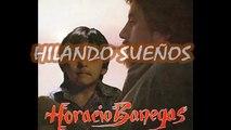 HILANDO SUEÑOS. HORACIO BANEGAS