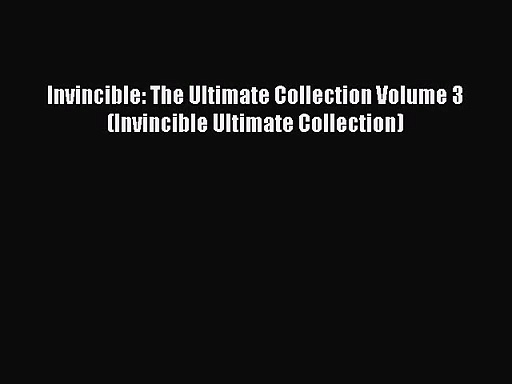 Invincible: The Ultimate Collection Volume 3 (Invincible Ultimate Collection) [Download] Full