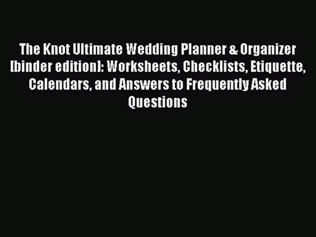 [PDF Download] The Knot Ultimate Wedding Planner & Organizer [binder edition]: Worksheets Checklists | Godialy.com