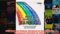 Download PDF  Build Your Own Rainbow Workbook for Career and Life Management Lifeskills for adults FULL FREE