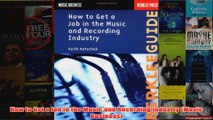 Download PDF  How to Get a Job in the Music and Recording Industry Music Business FULL FREE