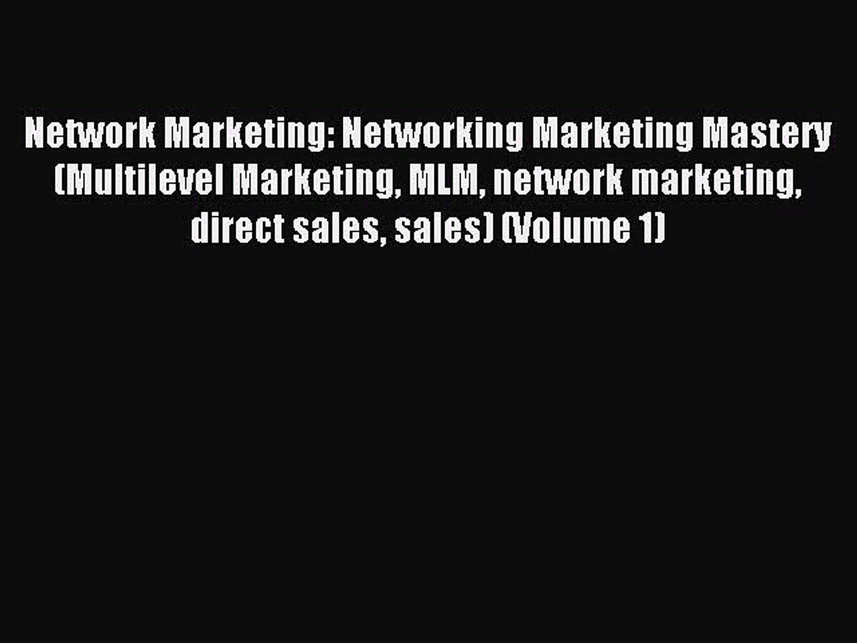 [PDF Download] Network Marketing: Networking Marketing Mastery (Multilevel Marketing MLM network