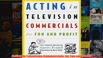 Download PDF  Acting in Television Commercials for Fun and Profit FULL FREE