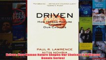 Download PDF  Driven How Human Nature Shapes Our Choices JB Warren Bennis Series FULL FREE