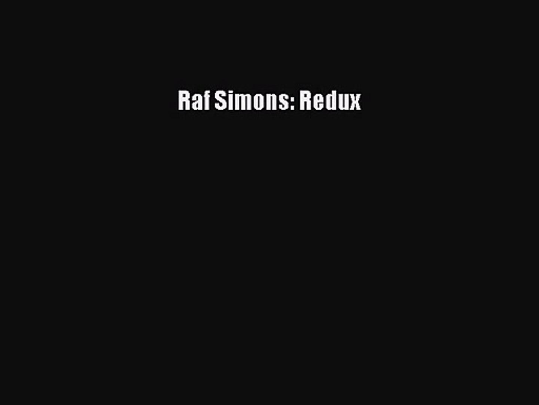 [PDF Download] Raf Simons: Redux [Read] Full Ebook