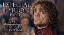 Especial Tyrion, parte 2 Game of Thrones
