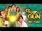 Guddu Ki Gun - HOT Trailer Launch ft. Kunal Khemu & Payal Sarkar
