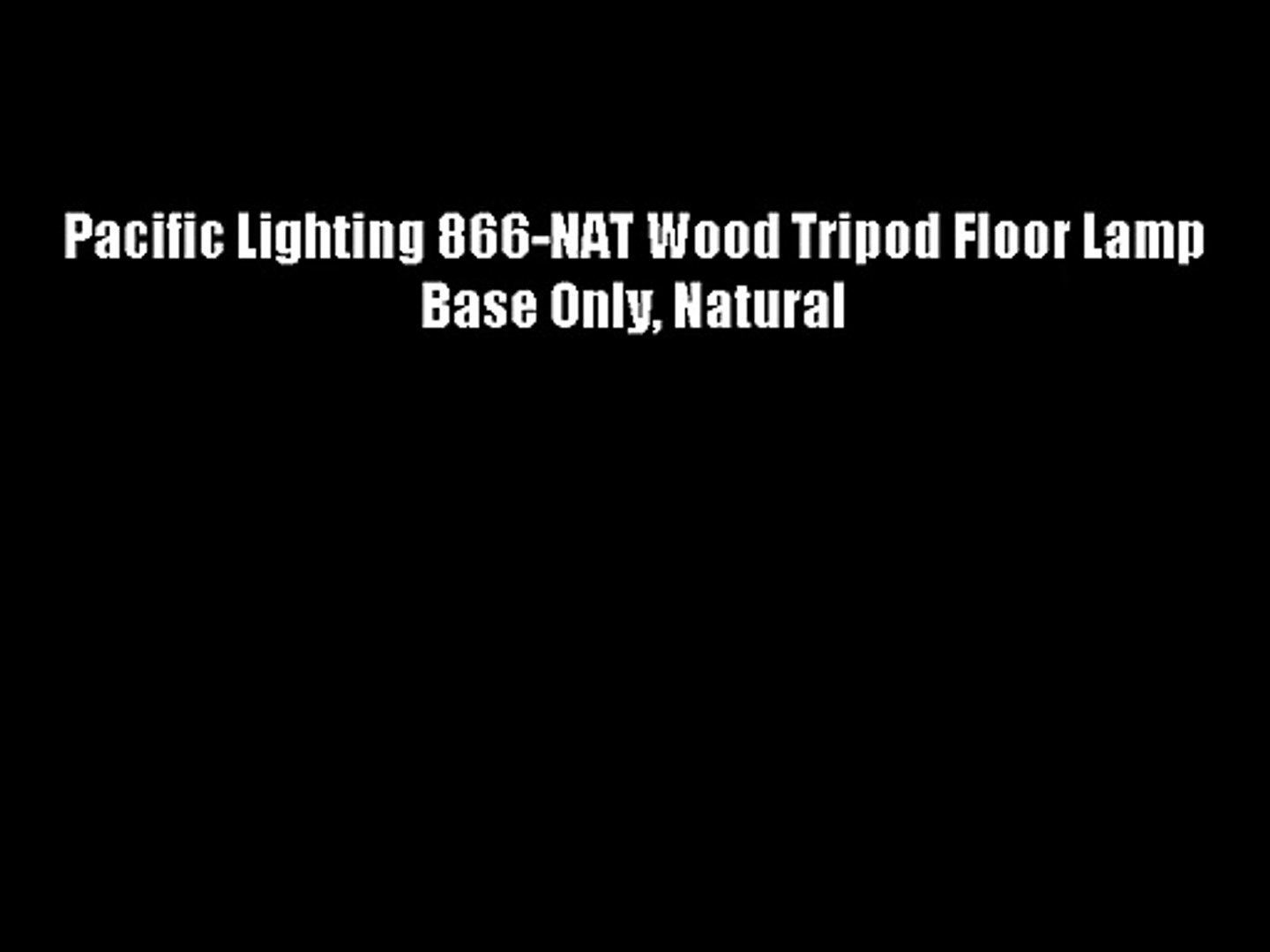 Pacific Lighting 866 Nat Wood Tripod Floor Lamp Base Only Natural Video Dailymotion