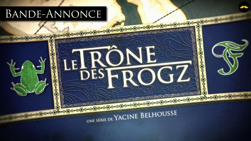 Le Trône des Frogz : la bande-annonce officielle de la websérie événement !
