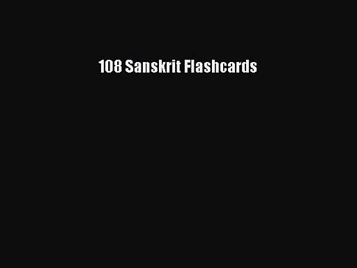 [PDF Download] 108 Sanskrit Flashcards [Read] Online