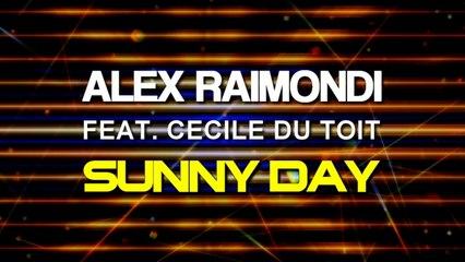 Alex Raimondi Ft. Cecile Du Toit - Sunny Day (Radio Mix)