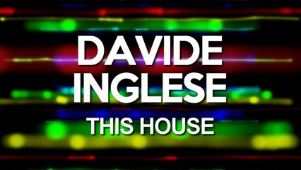 Davide Inglese - This House (Luca Beni Remix)