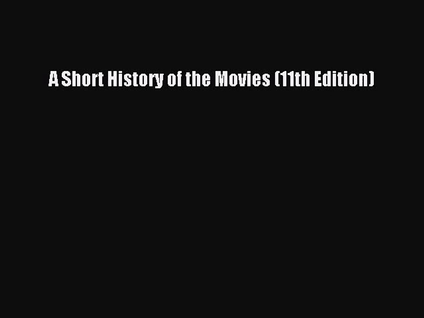 [PDF Download] A Short History of the Movies (11th Edition) [Download] Full Ebook