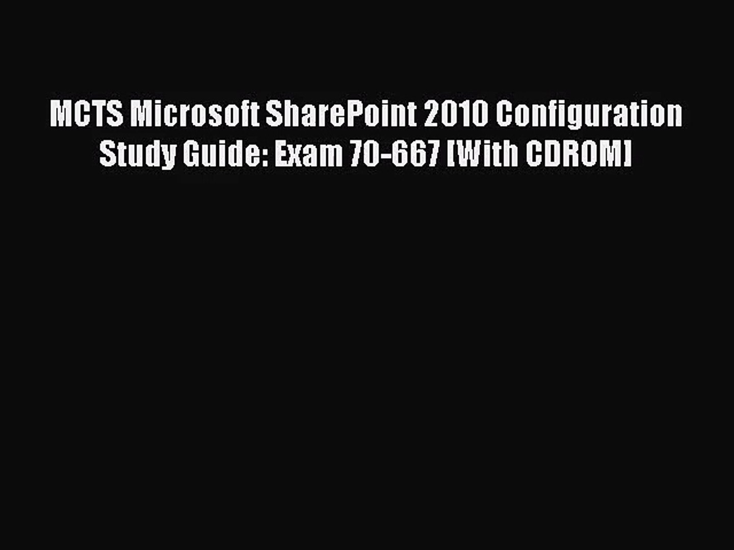 [PDF Download] MCTS Microsoft SharePoint 2010 Configuration Study Guide: Exam 70-667 [With