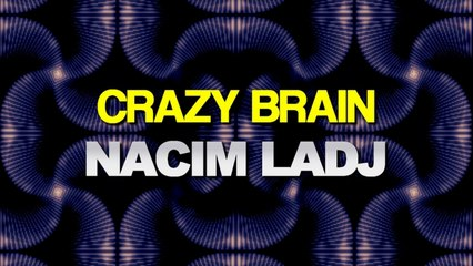 Nacim Ladj - Crazy Brain (Original Mix)