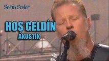 Metallica Hoş Geldin Akustik
