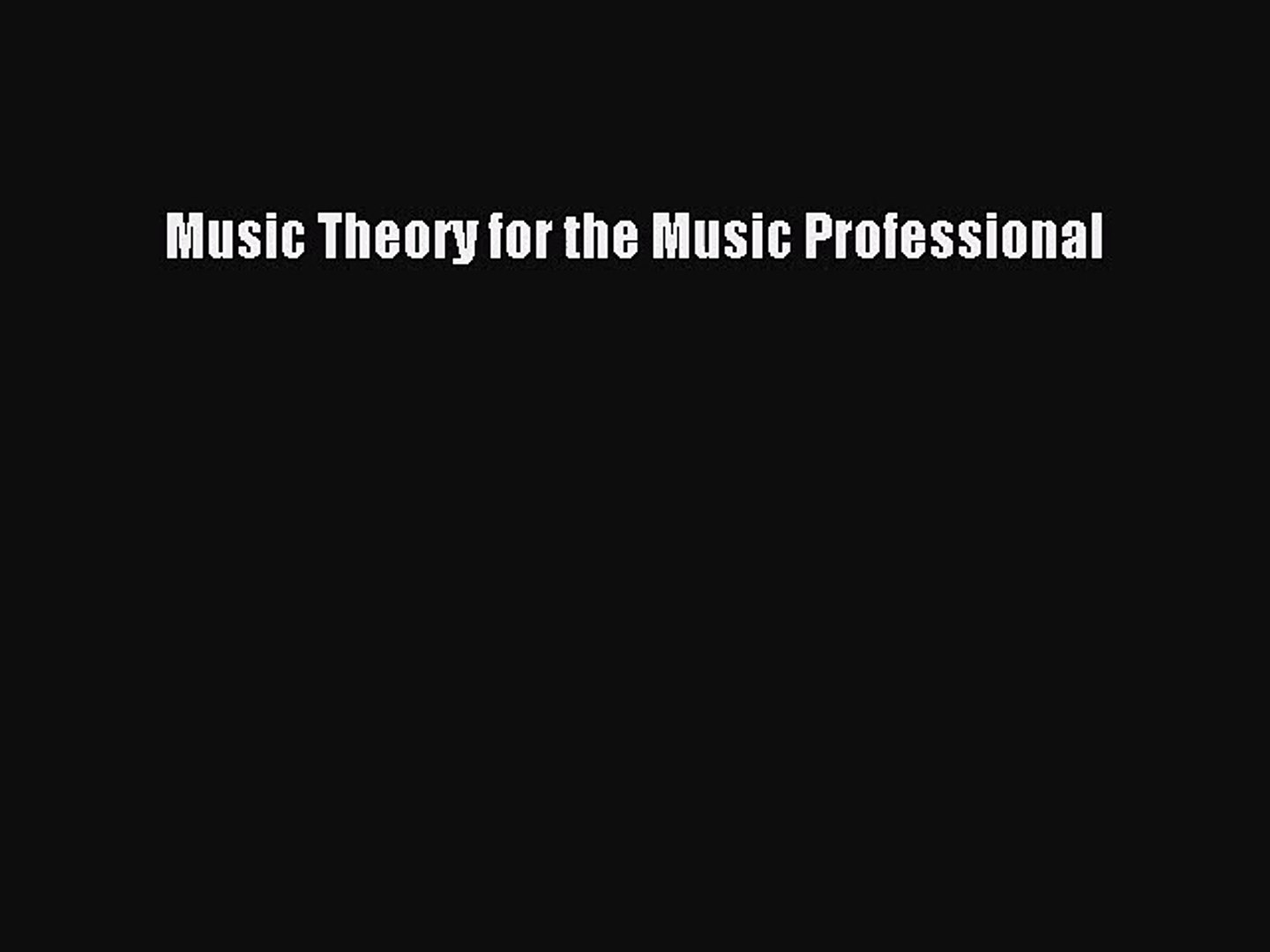 [PDF Download] Music Theory for the Music Professional [Download] Online