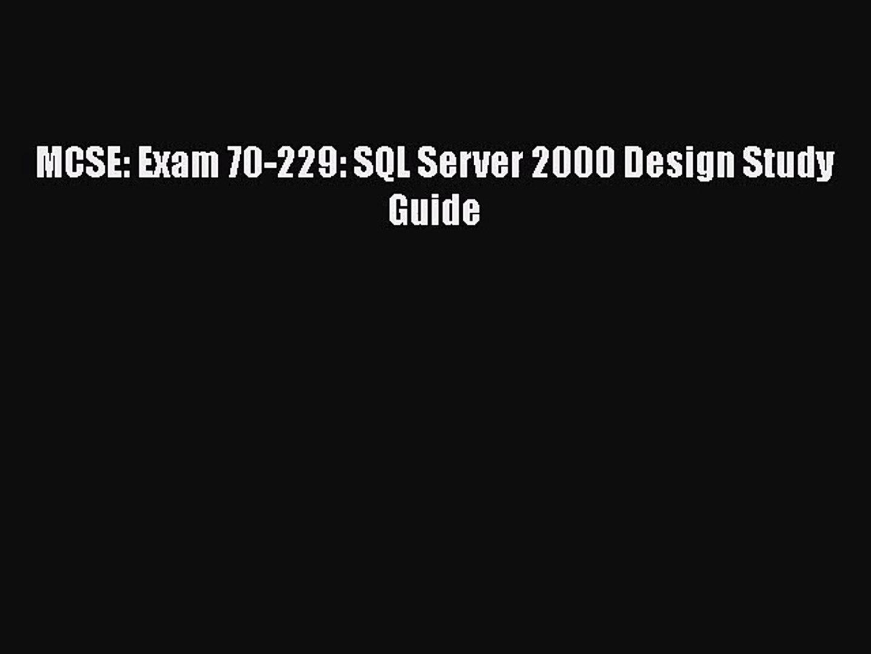 [PDF Download] MCSE: Exam 70-229: SQL Server 2000 Design Study Guide [Read] Online