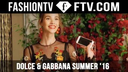#ITALIAISLOVE 3 Dolce & Gabbana Summer '16 | FTV.com