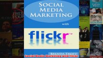 Download PDF  Social Media Marketing with Flickr FULL FREE