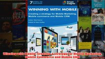 Download PDF  Winning with Mobile Creating a strategy for Mobile Marketing Mobile Commerce and Mobile FULL FREE