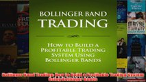 Download PDF  Bollinger Band Trading How to Build a Profitable Trading System Using Bollinger Bands FULL FREE