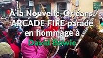 À la Nouvelle-Orléans, Arcade Fire parade en hommage à David Bowie