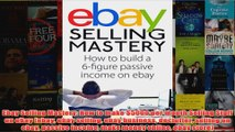 Download PDF  Ebay Selling Mastery How to make 5000 per month Selling Stuff on eBay ebay ebay selling FULL FREE