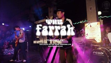 The Farrah - The Farrah | Choose Life (Live on The Wknd Sessions, #103)