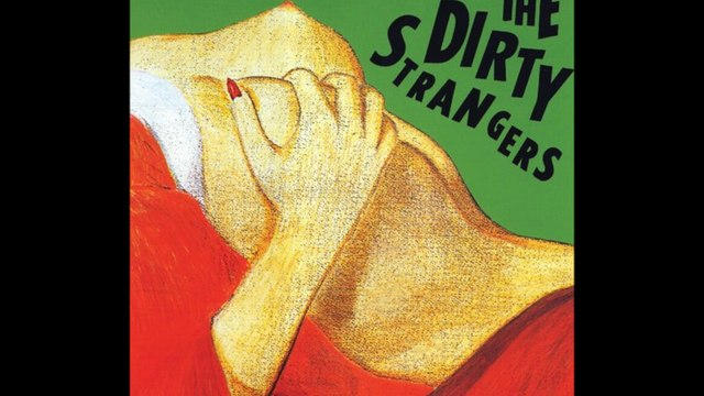 The Dirty Strangers - Here She Comes (Long Version) (The Dirty Strangers) 1987