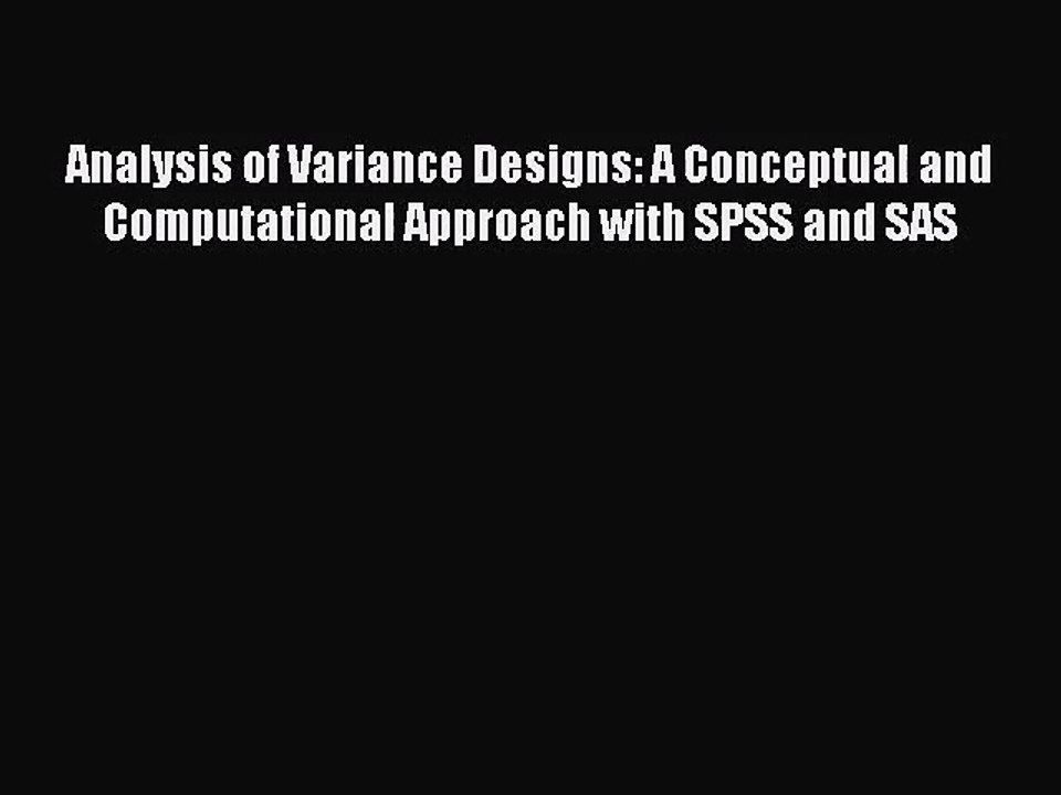 Analysis of Variance Designs: A Conceptual and Computational Approach with SPSS and SAS