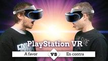 Cara a cara Playstation VR a favor o en contra