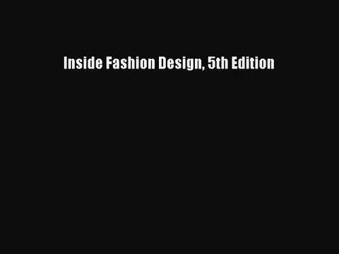 Pdf Download Inside Fashion Design 5th Edition Read Full Ebook Video Dailymotion