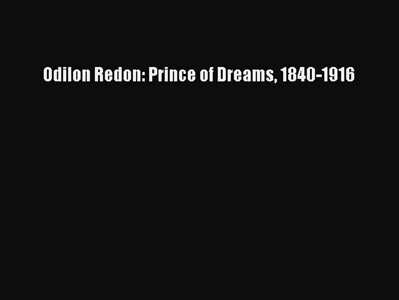 [PDF Download] Odilon Redon: Prince of Dreams 1840-1916 [PDF] Full Ebook