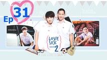 Thai Drama Engsub] Love Sick The Series SE 2 - Ep 31 - video dailymotion