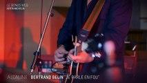 Alcaline, le Bonus Web : Bertrand Belin - Je parle en fou en live