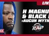 """H Magnum feat Black M """"Aucun mytho"""" en live dans Planète Rap !"""