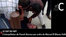 "Franck Gavoux interpellé sur ordre de Manuel ""El Blanco"" Valls"