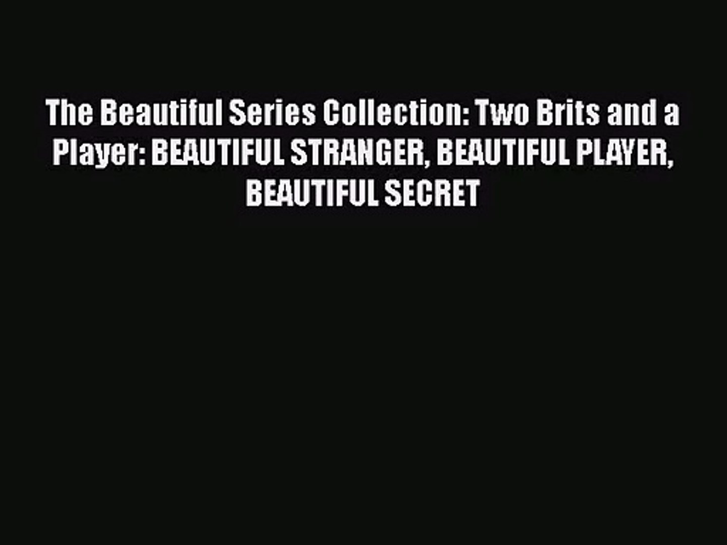 Download The Beautiful Series Collection: Two Brits and a Player: BEAUTIFUL STRANGER BEAUTIFUL