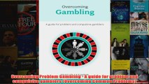 Download PDF  Overcoming Problem Gambling  A guide for problem and compulsive gamblers Overcoming FULL FREE