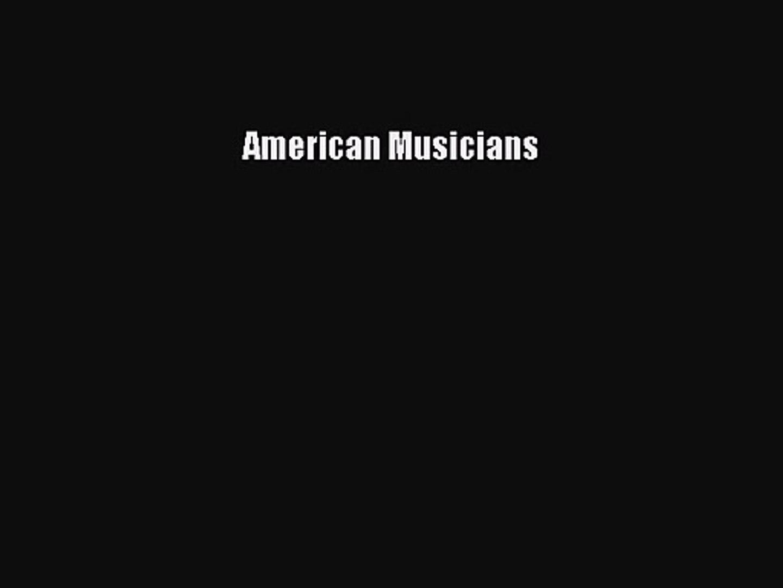 [PDF Download] American Musicians [Read] Online