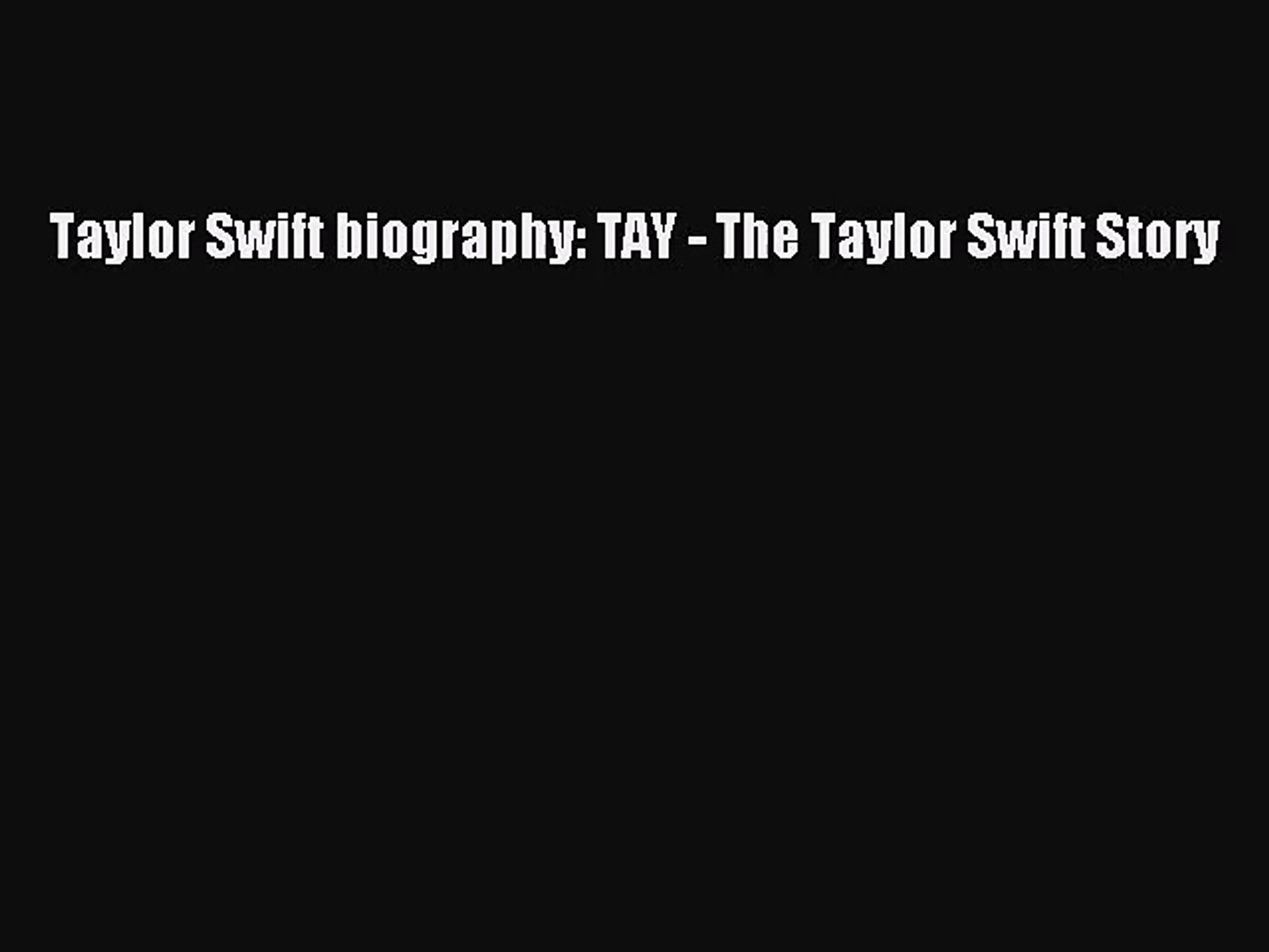 [PDF Download] Taylor Swift biography: TAY - The Taylor Swift Story [Download] Full Ebook