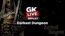 Darkest Dungeon - GK Live (release)