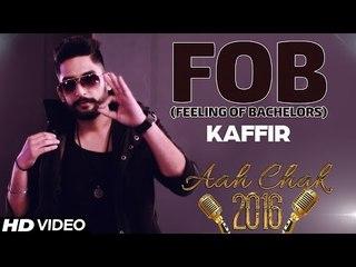 Kaffir - FOB (Feeling Of Bachelors) _ Full Video _ Aah Chak 2016