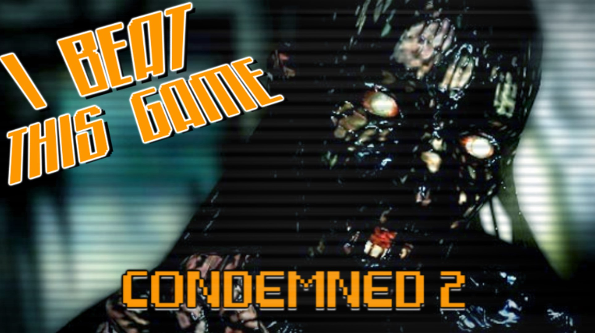 I Beat This Game - Condemned 2 : Bloodshot par FMA