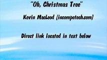 OH, CHRISTMAS TREE - Kevin MacLeod - (Royalty-Free CHRISTMAS MUSIC)