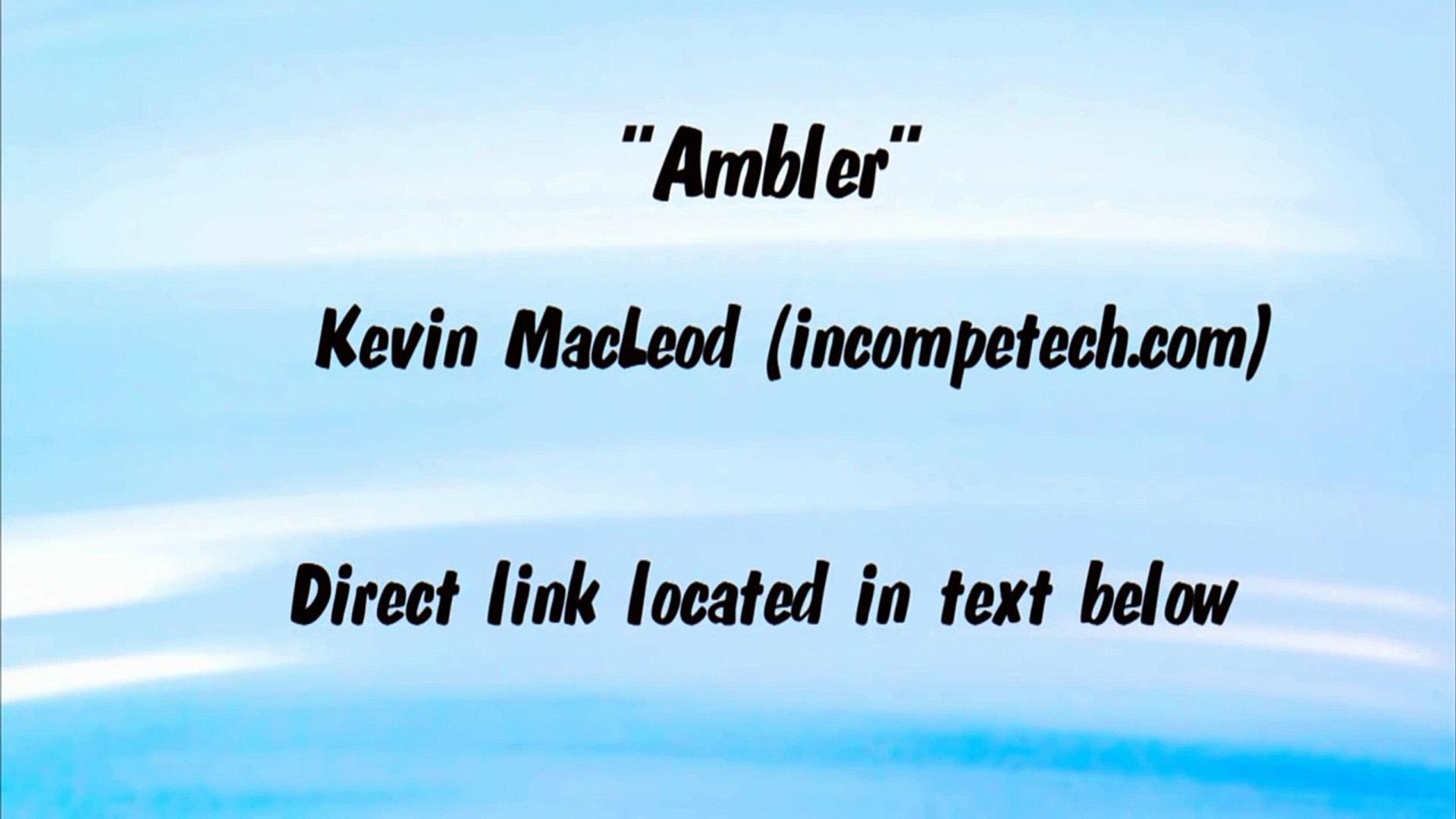 Kevin MacLeod - AMBLER - HAPPY GAMING MUSIC