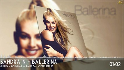 Sandra N - Ballerina (Ramazan Cicek _ Furkan Korkmaz Remix)