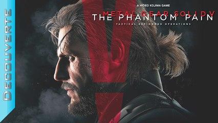 Découverte | Metal Gear Solid V : The Phantom Pain