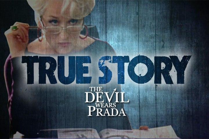 True Story : The Devil wears Prada
